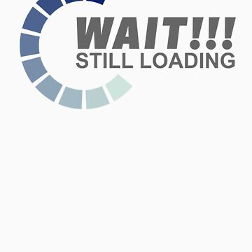 Still Loading by pewegrafis
