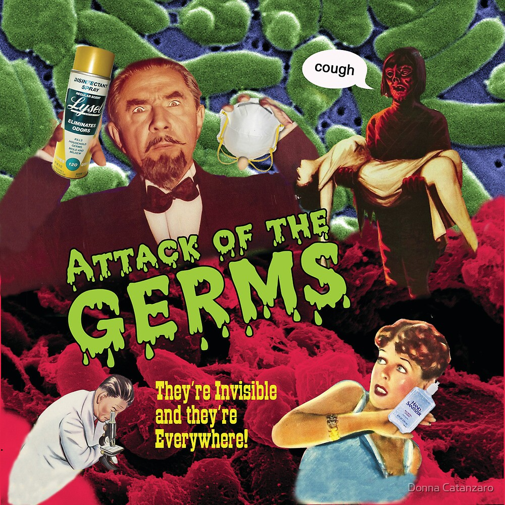 Attack of the Germs! by Donna Catanzaro