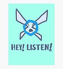 Hey! Listen! Photographic Print