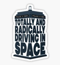 Totally And Radically Driving In Space Sticker