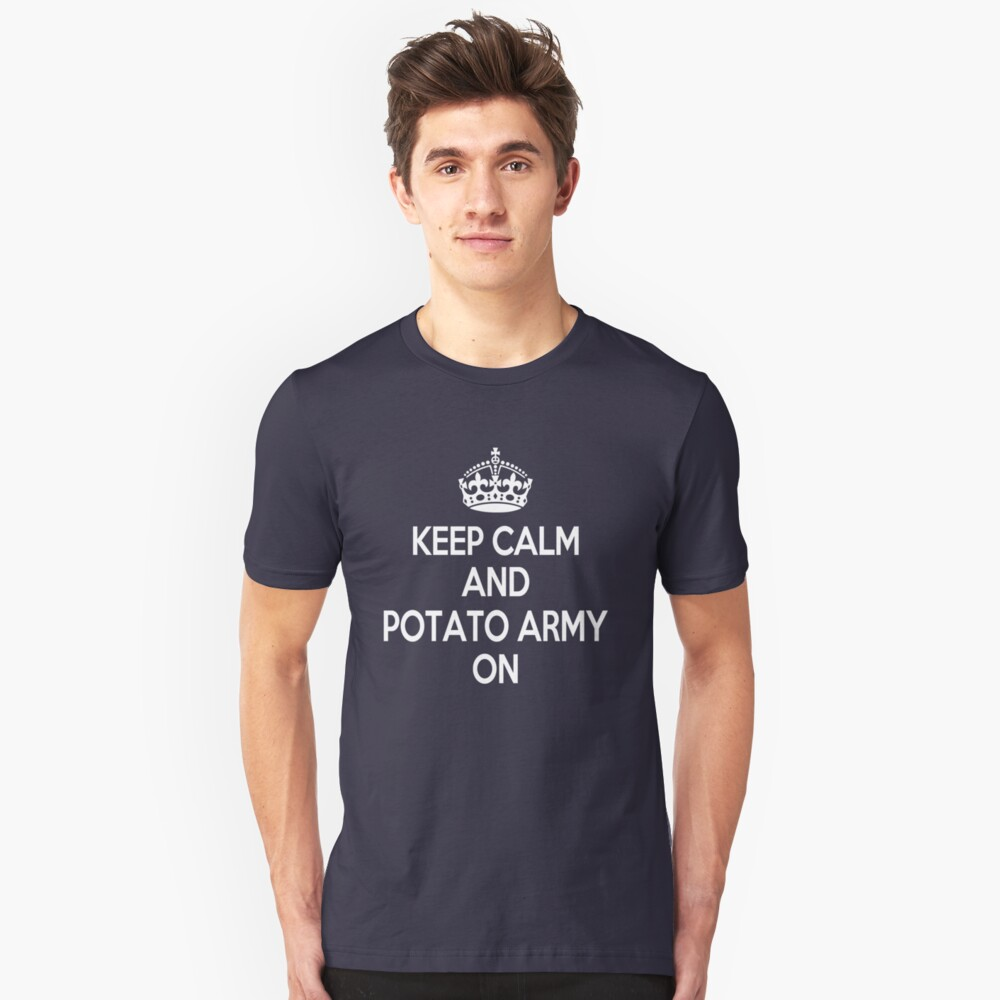 Keep Calm, Potato Army On Unisex T-Shirt Front