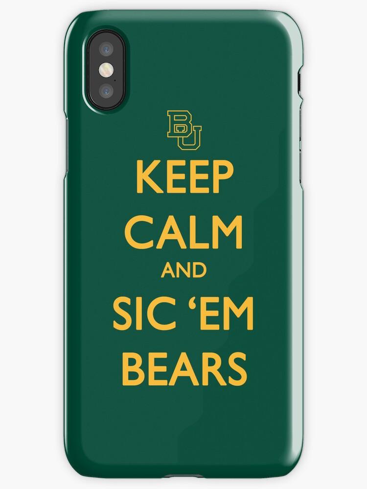 Keep Calm and Sic 'Em Bears by jdotcole