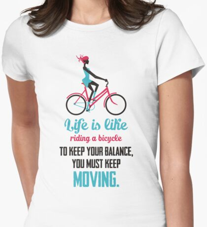 Life Quote: Life is like riding a bicycle T-Shirt