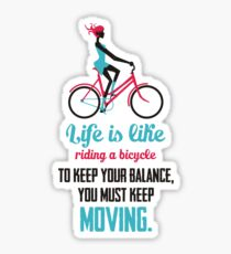 Life Quote: Life is like riding a bicycle Sticker