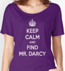 Keep Calm and Find Mr. Darcy Jane Austen Dark Color Women's Relaxed Fit T-Shirt