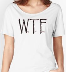 WTF Women's Relaxed Fit T-Shirt