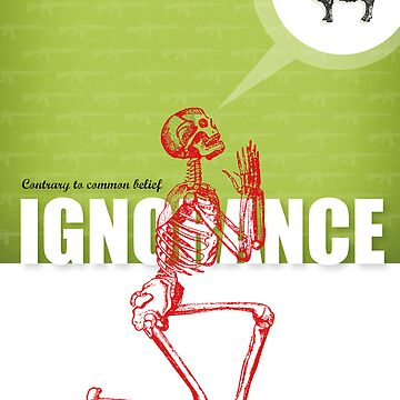 IGNORANCE IS BLISS-LESS by GFDGllc