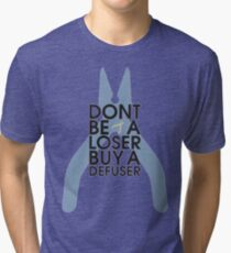 Counter strike Don't be a loser buy a defuser Tri-blend T-Shirt
