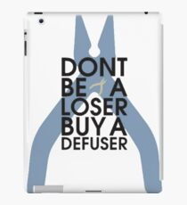 Counter strike Don't be a loser buy a defuser iPad Case/Skin