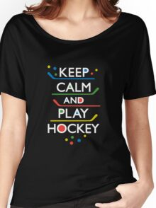 Keep Calm and Play Hockey - on dark   Women's Relaxed Fit T-Shirt