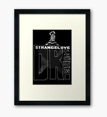 Dr. Strangelove Framed Print