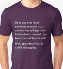 kidnapping Unisex T-Shirt