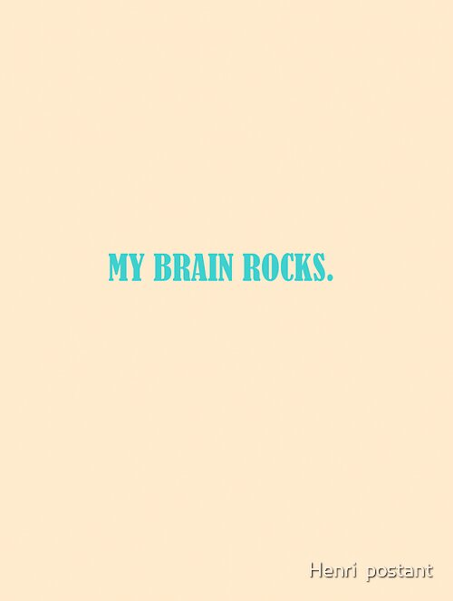 My brain rocks poster  by hpostant