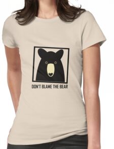 DON'T BLAME THE BLACK BEAR Womens Fitted T-Shirt