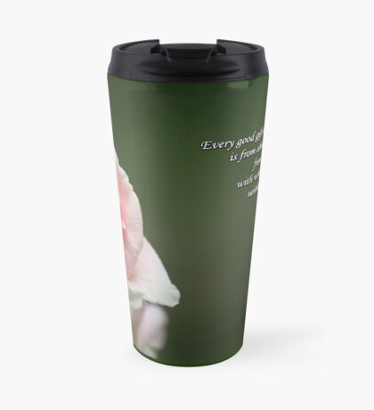 Every good gift and every perfect gift is from above... Travel Mug