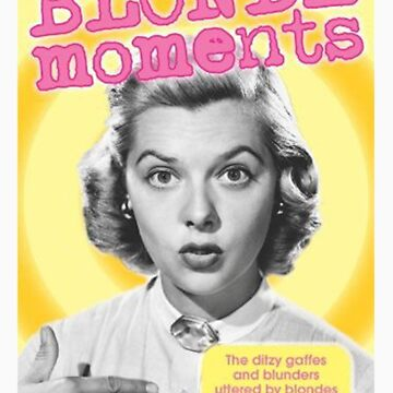 Blonde moments by Skyy