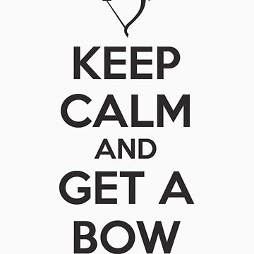 Keep Calm and Get A Bow T Shirt by hopper1982