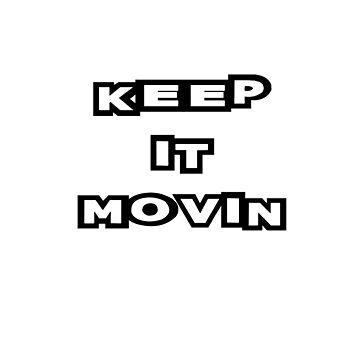 Keep It Movin by Dozi