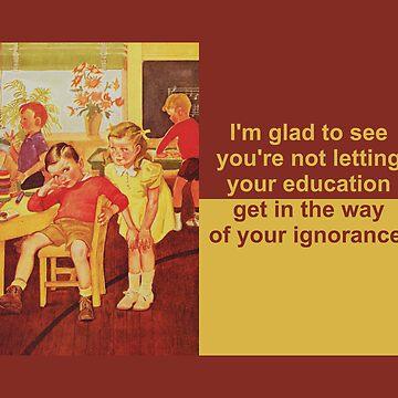 Your education...... by slantedmind