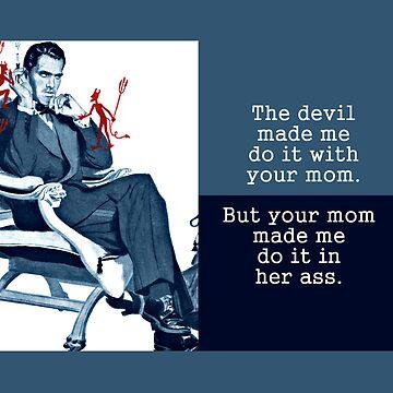 The devil made me do it. by slantedmind