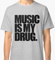 Music Is My Drug (light) Classic T-Shirt