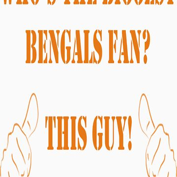 Who's the biggest Bengals fan? This Guy! by JamesChaffin