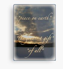 *peace on earth* the greatest gift of all* Metal Print