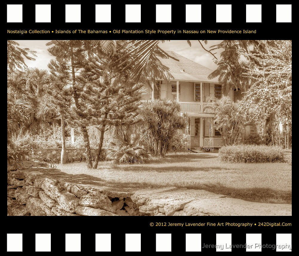 Nostalgia Collection • Islands of The Bahamas • Old Plantation Style Property in Nassau on New Providence Island by Jeremy Lavender Photography