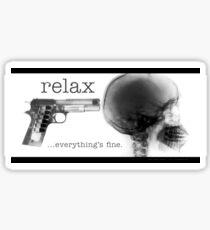 Relax...Everything's Fine - Gun to the Head Sticker