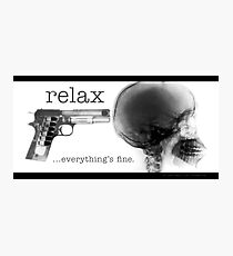 Relax...Everything's Fine - Gun to the Head Photographic Print
