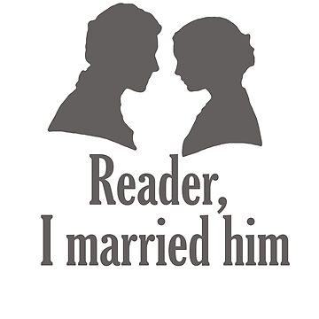 Reader, I married him by bookishwhimsy