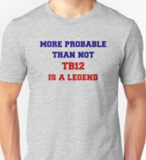 More Probable Than Not Unisex T-Shirt