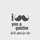 I Mustache You A Question -Iphone case by sullat04