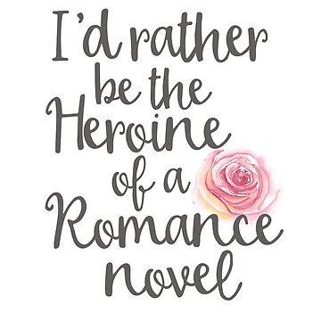 Heroine of a Romance Novel by bookishwhimsy