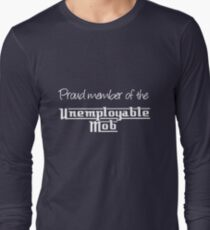 Proud member of the Unemployable Mob Long Sleeve T-Shirt