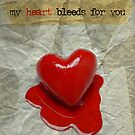 My Heart Bleeds For You by audah