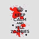 Keep Calm and Kill Zombies - Iphone Case by sullat04