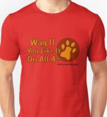Wag If You Like Unisex T-Shirt
