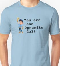 You are one Dynamite Gal! T-Shirt