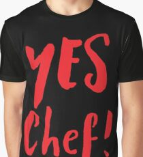 YES CHEF! Graphic T-Shirt