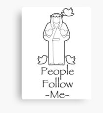 People Follow Me Canvas Print