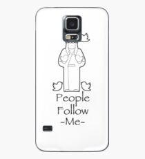 People Follow Me Case/Skin for Samsung Galaxy