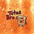 Totes Bro by macragraphics