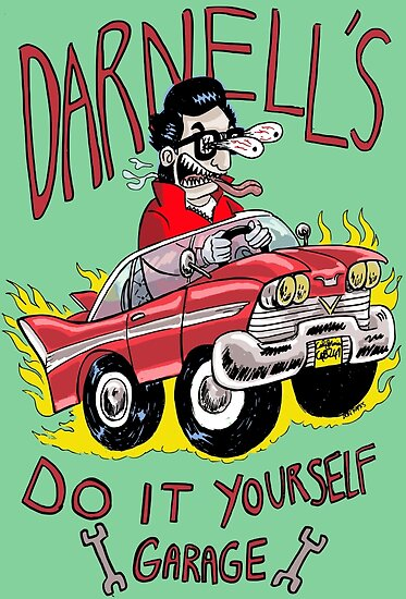 Darnells do it yourself garage posters by donramos redbubble darnells do it yourself garage solutioingenieria Choice Image