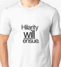 Hilarity WILL ensue. Unisex T-Shirt