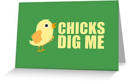 Chicks Dig Me [ Tshirt & iPad Case ] by Damienne Bingham