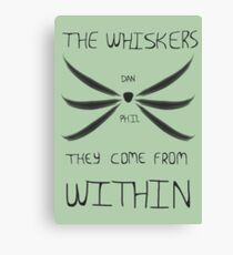 The Whiskers: They Come from Within Leinwanddruck