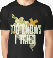 God Knows I Tried Graphic T-Shirt