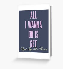 All I Wanna Do Greeting Card