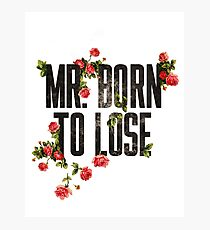 Mr. Born to Lose Photographic Print